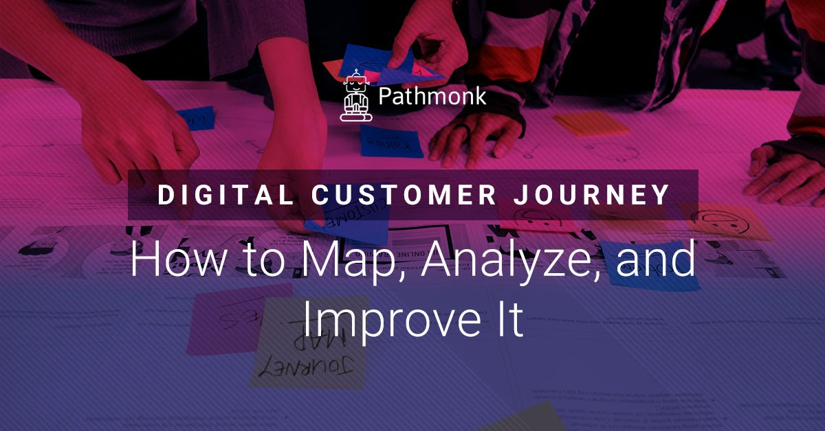Digital Customer Journey: How to Map, Analyze, and Improve It
