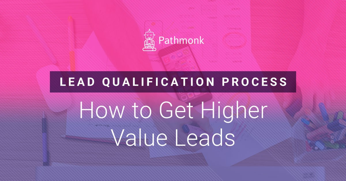 How to Get Higher Value Leads
