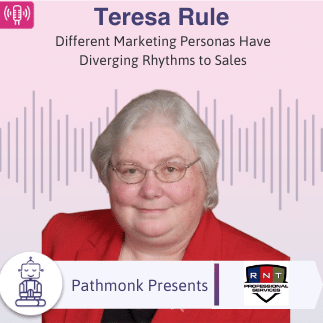 Different Marketing Personas Have Diverging Rhythms to Sales _ Interview with Teresa Rule from RNT Professional Services