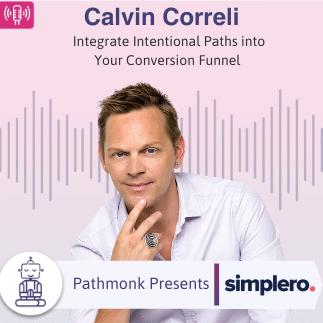 Integrate Intentional Paths into Your Conversion Funnel _ Interview with Calvin Corelli from Simplero