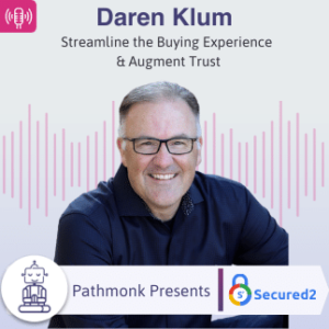 Streamline the Buying Experience & Augment Trust _ Interview with Daren Klum from Secured2