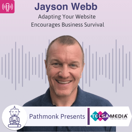 Adapting Your Website Encourages Business Survival _ Interview with Jayson Webb from Telsa Media