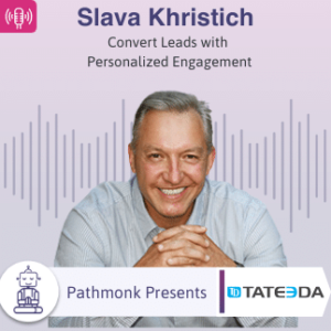 Convert Leads with Personalized Engagement _ Interview with Slava Khristich from Tateeda