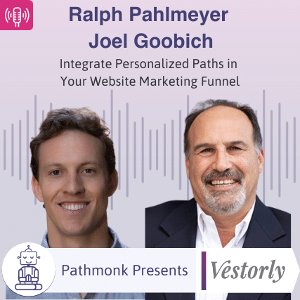 Integrate Personalized Paths in Your Website Marketing Funnel _ Interview with Joel Goobich and Ralph Pahlmeyer from Vestorly