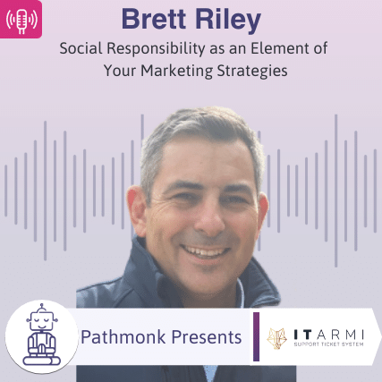 Social Responsibility as an Element of Your Marketing Strategies Interview with Brett Riley from ITARMI