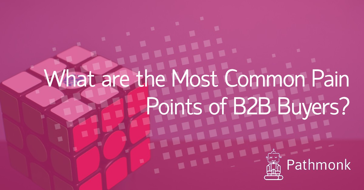 What are the Most Common Pain Points of B2B Buyers?