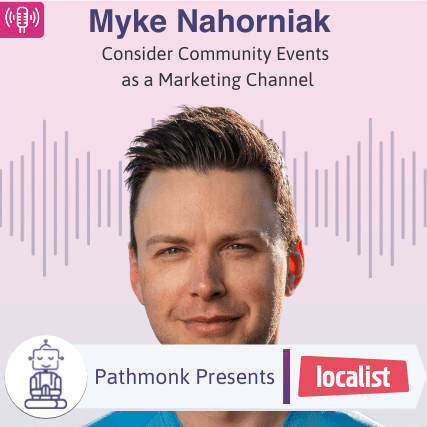 Consider Community Events as a Marketing Channel | Interview with Myke Nahorniak from Localist