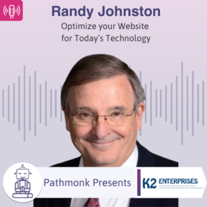 Optimize your Website for Today's Technology Interview with Randy Johnston from K2 Enterprises