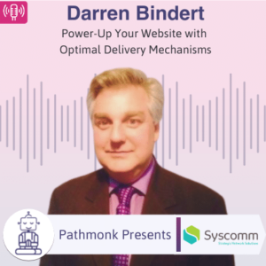 Power-Up Your Website with Optimal Delivery Mechanisms Interview with Darren Bindert from Syscomm