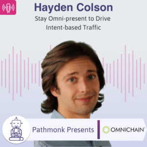 Stay Omni-present to Drive intent-based Traffic Interview with Hayden Colson from Omnichain