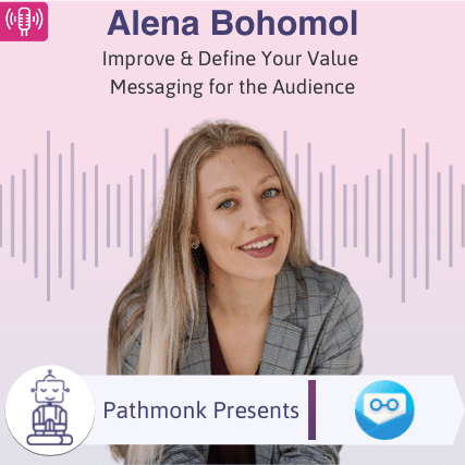 Improve & Define Your Value Messaging for the Audience Interview with Alena Bohomol from Humaily