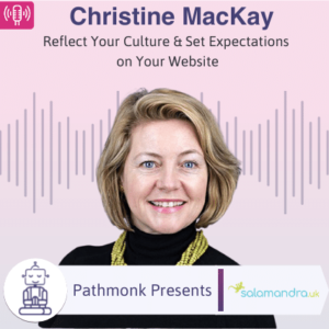 Reflect Your Culture & Set Expectations on Your Website Interview with Christine MacKay from Salamandra