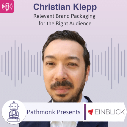 Relevant Brand Packaging for the Right Audience Interview with Christian Klepp from Einblick