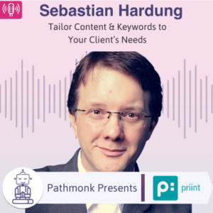 Tailor Content & Keywords to Your Client's Needs Interview with Sebastian Hardung from Priint