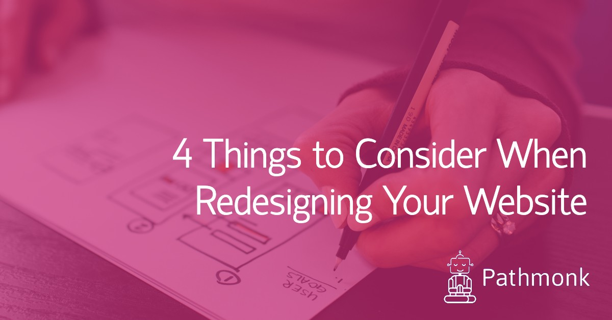 4 Things to Consider When Redesigning Your Website