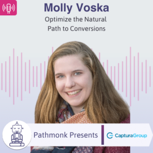 Optimize the Natural Path to Conversions Interview with Molly Voska from Captura Group