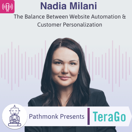 The Balance Between Website Automation & Customer Personalization Interview with Nadia Milani from TeraGo