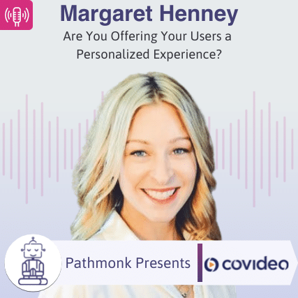 Are You Offering Your Users a Personalized Experience Interview with Margaret Henney from Covideo