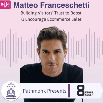 Building Visitors' Trust to Boost & Encourage Ecommerce Sales Interview with Matteo Franceschetti from EightSleep