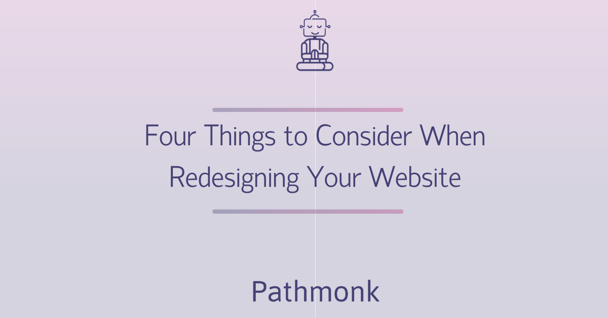 Four Things to Consider When Redesigning Your Website