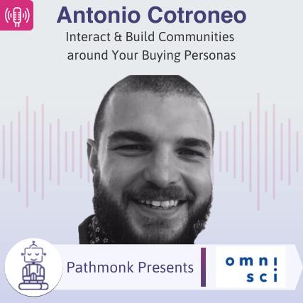 Interact & Build Communities around Your Buying Personas Interview with Antonio Cotroneo from OmniSci
