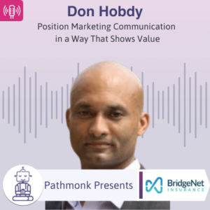 Position Marketing Communication in a Way That Shows Value Interview with Don Hobdy from BridgeNet Insurance