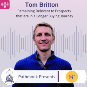 Remaining Relevant to Prospects that are in a Longer Buying Journey Interview with Tom Britton from Syndicate Room