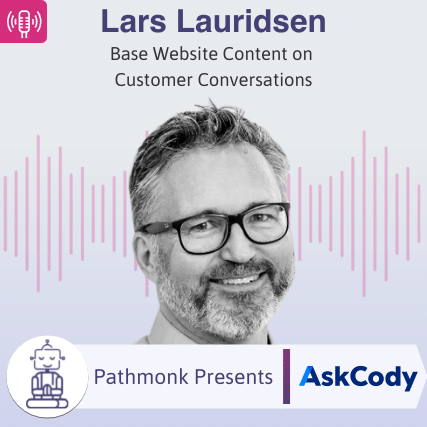 Base Website Content on Customer Conversations Interview with Lars Lauridsen from AskCody