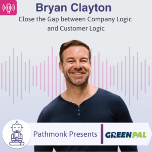Close the Gap between Company Logic and Customer Logic Interview with Bryan Clayton from GreenPal