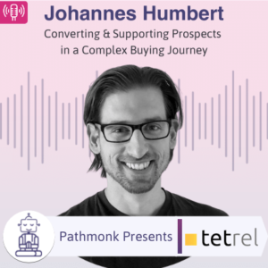 Converting & Supporting Prospects in a Complex Buying Journey Interview with Johannes Humbert from Tetrel