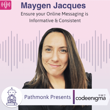 Ensure your Online Messaging is Informative & Consistent Interview with Maygen Jacques from Code Enigma