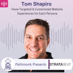 Have Targeted & Customized Website Experiences for Each Persona Interview with Tom Shapiro from Stratabeat