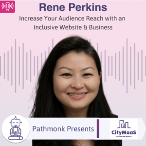 Increase Your Audience Reach with an Inclusive Website & Business Interview with Rene Perkins from CityMaaS