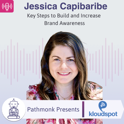 Key Steps to Build and Increase Brand Awareness Interview with Jessica Capibaribe from KloudSpot