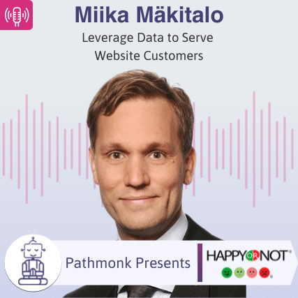 Leverage Data to Serve Website Customers Interview with Miika Mäkitalo from HappyOrNot