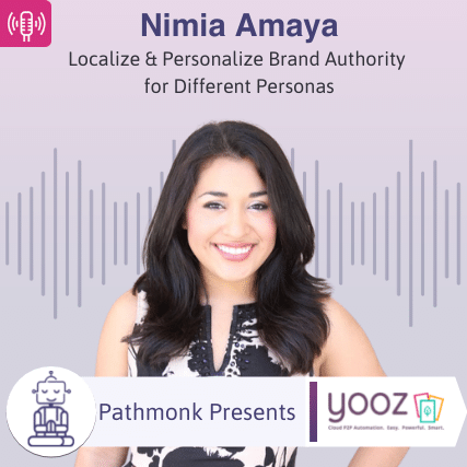 Localize & Personalize Brand Authority for Different Personas Interview with Nimia Amaya from Yooz