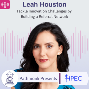 Tackle Innovation Challenges by Building a Referral Network Interview with Leah Houston from HPEC