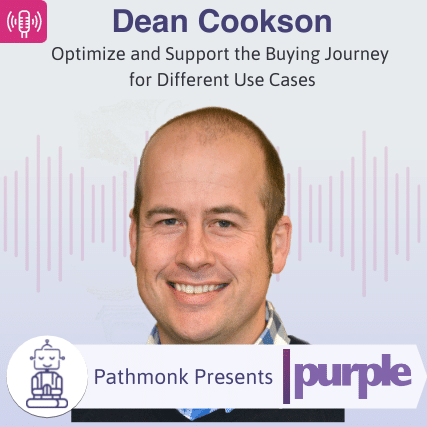 Optimize and Support the Buying Journey for Different Use Cases Interview with Dean Cookson from Purple